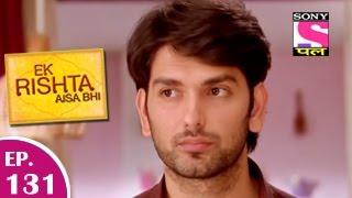 Ek Rishta Aisa Bhi - एक रिश्ता ऐसा भी - Episode 131 - 11th February 201