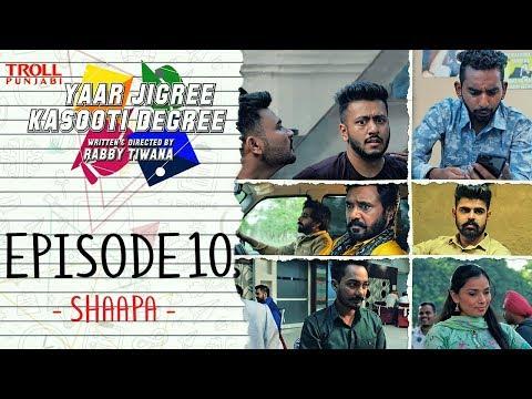 Yaar Jigree Kasooti Degree | Episode 10 - Shaapa | Punjabi Web Series 2018 | Troll Punjabi