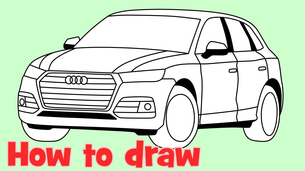 How To Draw A Car Audi Q Step By Step YouTube - Audi car drawing
