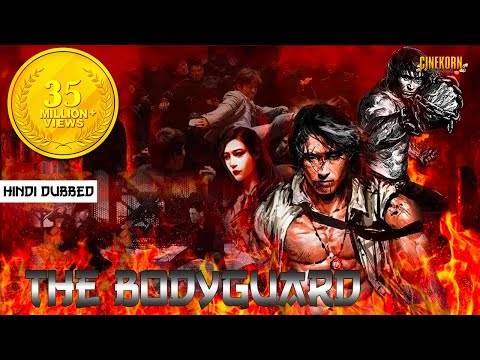 The Bodyguard Hindi Dubbed Chinese Action Movie   Latest Hindi Dubbed Movies 2018