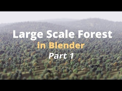 How to Fake a Large Scale Forest in Blender / Part 1 (Tutorial EN)