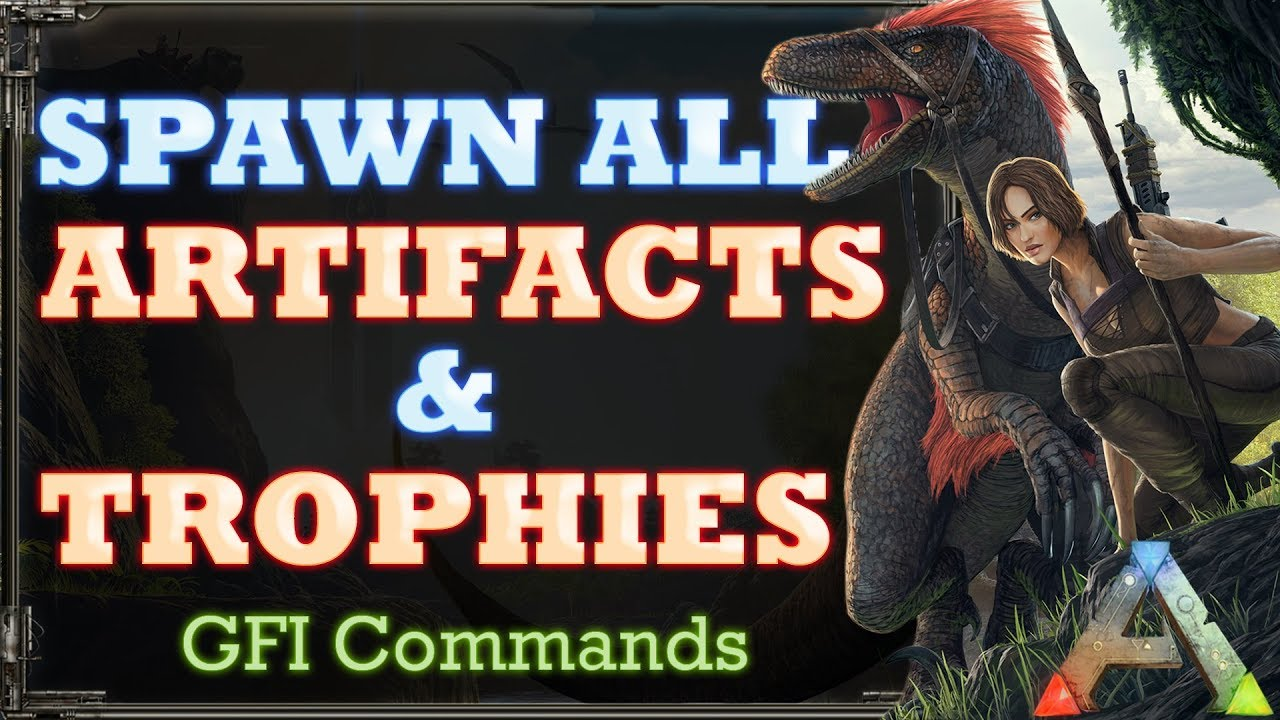 How to spawn all artifacts and trophies using gfi commands in ark how to spawn all artifacts and trophies using gfi commands in ark malvernweather Gallery