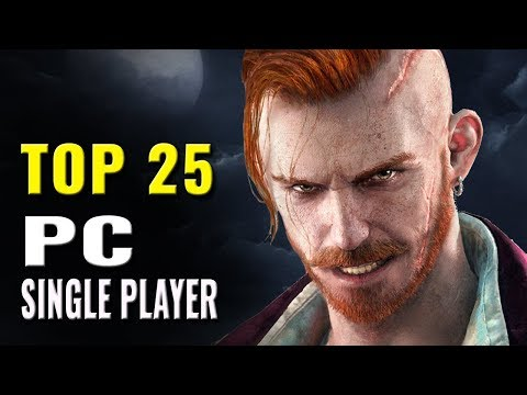 Top 25 Best Single Player PC Games of 2015 - 2018