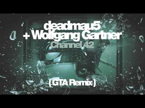 Channel 42 (GTA Remix) - Deadmau5, Wolfgang Gartner - радио версия