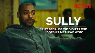 TOP BOY | The Sully Story