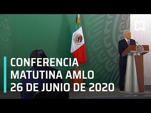 Conferencia matutina AMLO/ 26 de junio de 2020