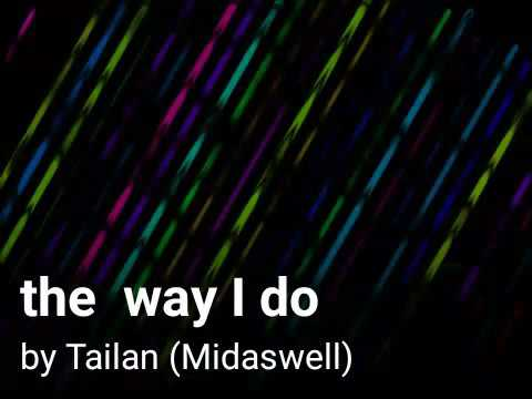 The way i do - Midaswell