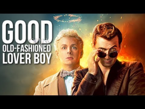 Crowley & Aziraphale ][ Good Old-Fashioned Lover Boy || Ineffable Husbands | Good Omens
