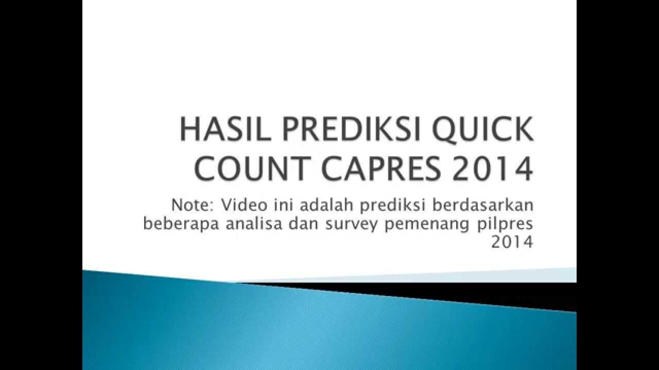 hasil quick count capres 2014 prediksi  youtube
