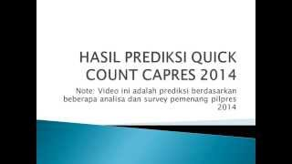 HASIL QUICK COUNT CAPRES 2014 PREDIKSI
