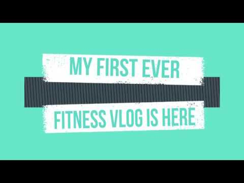 MY FIRST EVER FITNESS VLOG!!!!