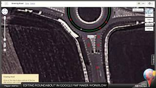 Google Map Maker - Editing roundabout workflow