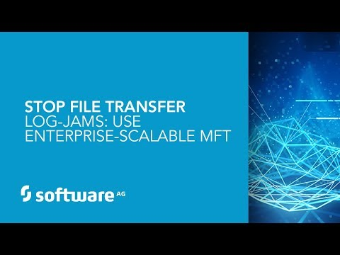Digital Business Demo: Stop File Transfer Log-Jams: Use Enterprise-Scalable MFT