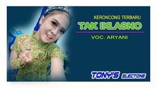 Download TAK IKLASNO    KERONCONG TERBARU DARI ARYANI    TONY'S ELECTONE