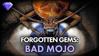 Bad Mojo | Forgotten Gems