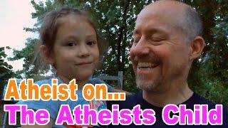 Atheist on... The Atheists Child
