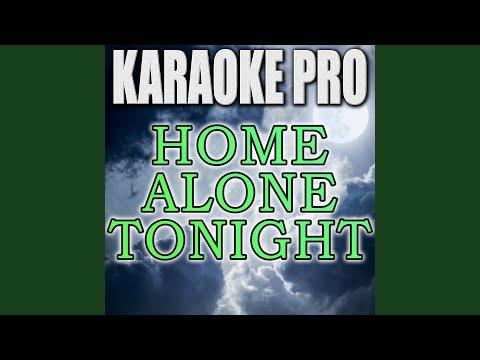 Home Alone Tonight (Originally Performed By Luke Bryan)