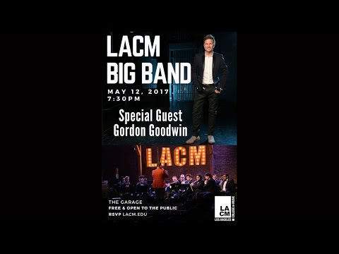 LACM Big Band with Gordon Goodwin
