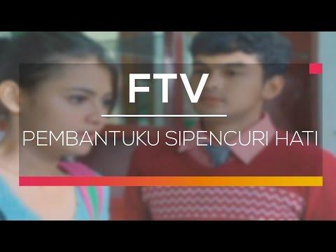 FTV SCTV - Pembantuku Sipencuri Hati