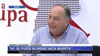 Roberto Cachanosky en La Lupa