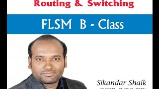 FLSM B-Class - Video By Sikandar Shaik || Dual CCIE (RS/SP) # 35012