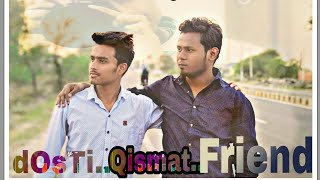 Yeh Dosti Hum Nahi Todenge | Friendship Song || Qismat || APK guru productions || trending YouTube |