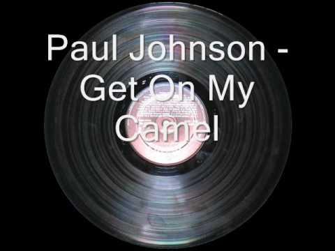 Paul Johnson - Get On My Camel