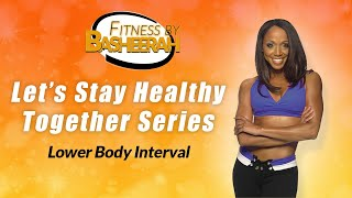 Lower Body Interval: Let's Stay Healthy Together Series