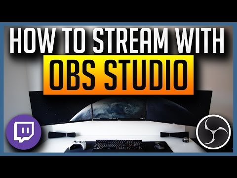 OBS Studio - Ultimate Guide to Streaming to Twitch 2017 [BEST SETTINGS]