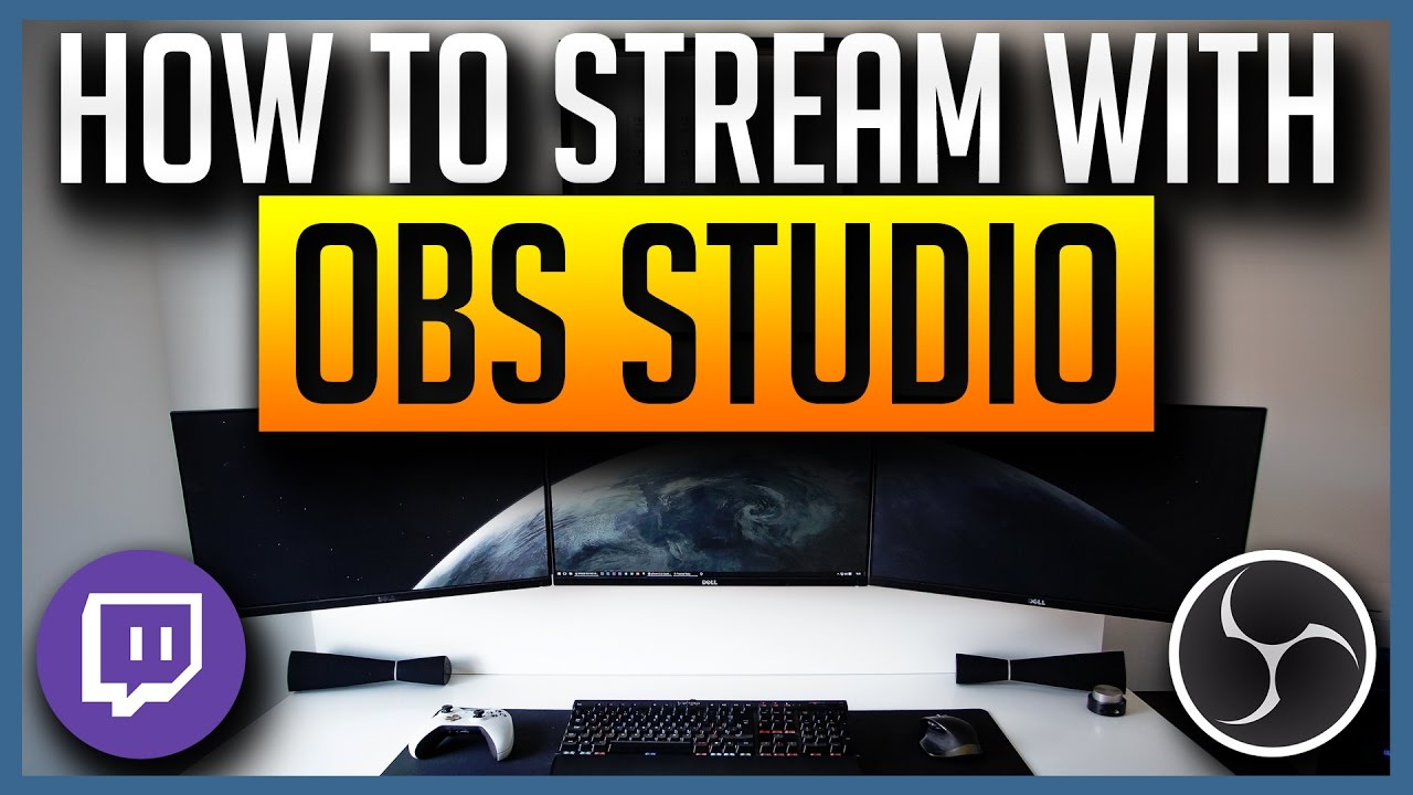 Obs Studio Ultimate Guide To Streaming To Twitch 2017 Best