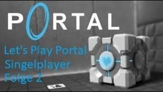 Let's Play Portal Part 2:Ich gehe dan mal sterben XD.