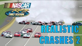 NR2003 Realistic Crashes 2 [NASCAR Racing 2003 Season Crash Compilation]