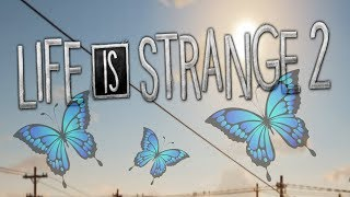 ANOTHER AWESOME ADVENTURE AWAITS! | Life Is Strange 2 #1