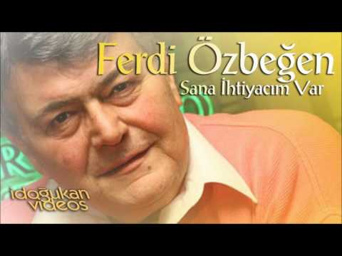 FERDI OZBEGEN  Sana ihtiyacim var  ( Orson Welles - I Know What It is To Be Young )