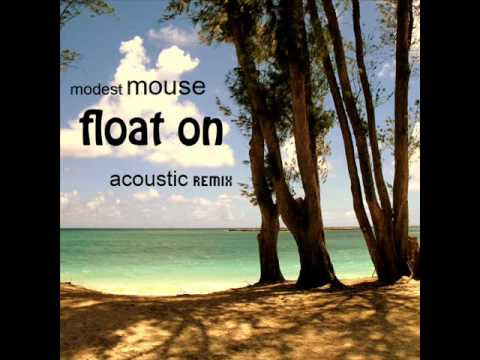 Modest Mouse Float On Acoustic Remix Youtube