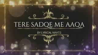 Tere Sadqe Mein Aaqa Lyrics   Hasbi Rabbi Jallallah   Lyrical Naats   2020  