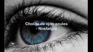 Download nostalagia  - cholita de ojos azules audio original Mp3