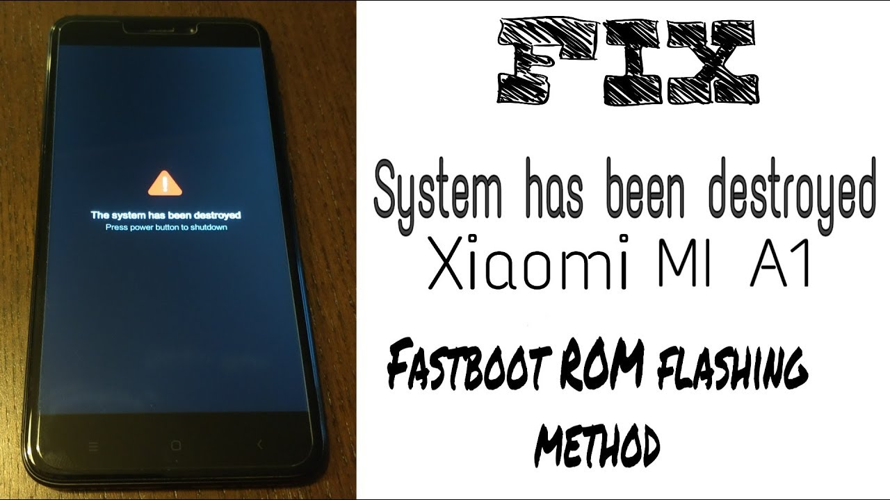FIX MI A1 System has destroyed/ how to flash fastboot ROM