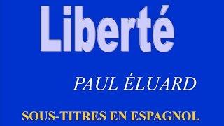 Poème Liberté de Paul Éluard (sous-titres en espagnol)