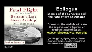 Fatal Flight audiobook: Epilogue: Stories of Survivors and the Fate of British Airship (13/14)