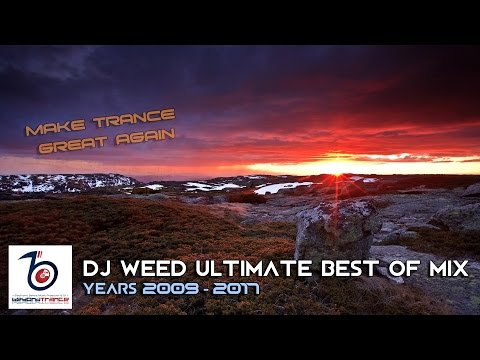 DJ Weed Ultimate Best of Mix 2009-2017 | Uplifting/Hard Trance Mix