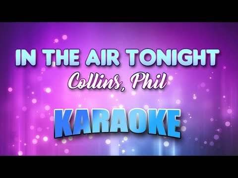 Collins, Phil - In The Air Tonight (Karaoke version with Lyrics)