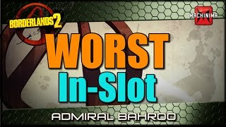 Borderlands 2: Worst in Slot