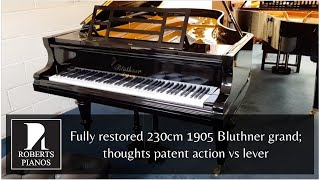 IN STOCK Fully restored 230cm 1905 Bluthner grand; thoughts patent action vs lever