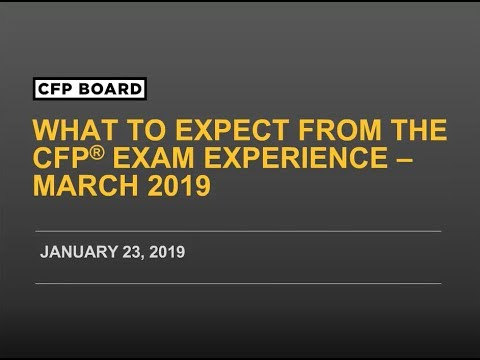 What To Expect From The CFP® Exam Experience: March 2019