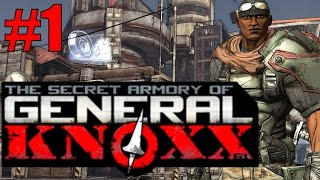 Borderlands: The Secret Armory of General Knoxx! - Part 1 - Welcome to T-Bone Junction!