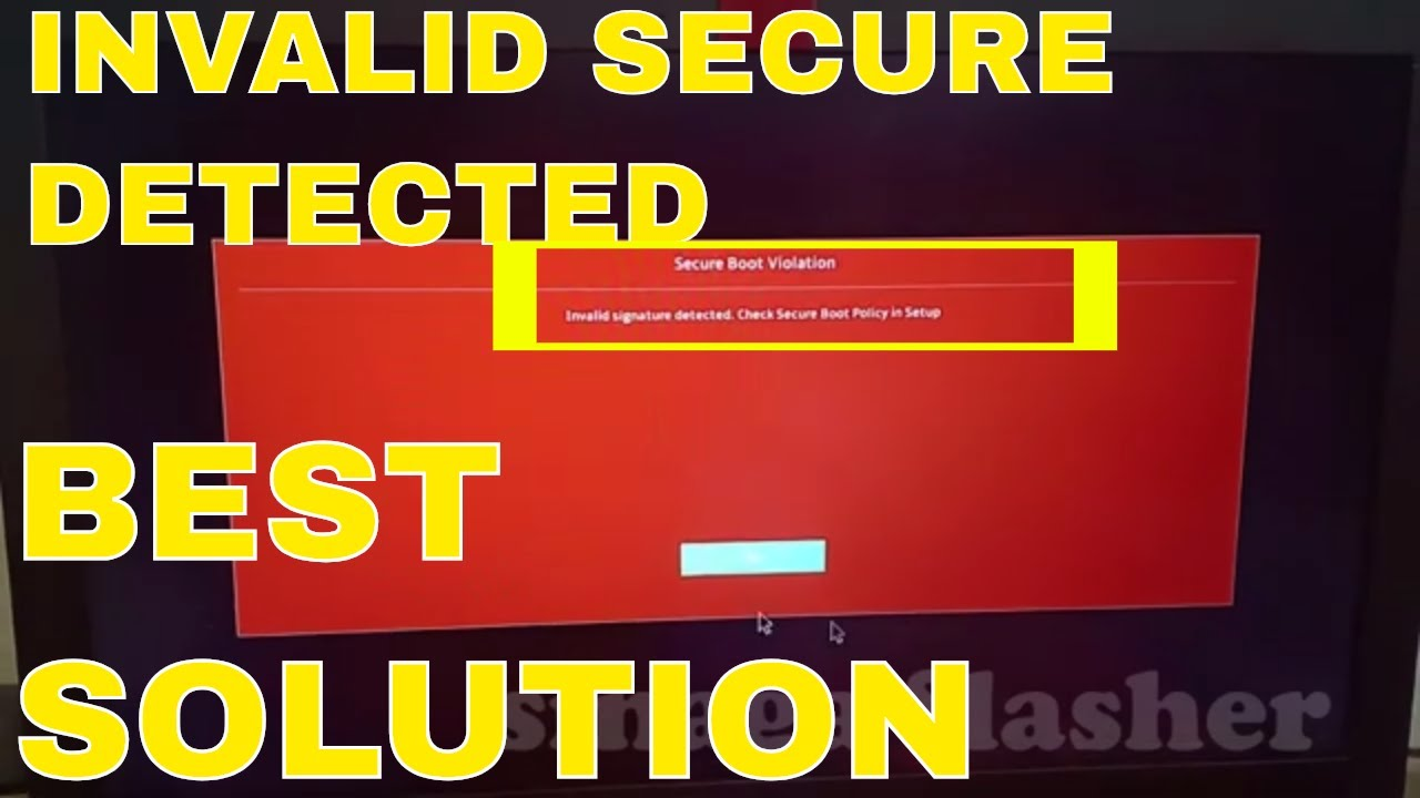 Invalid Signature Detected! Check secure boot policy in setup SOLUTION
