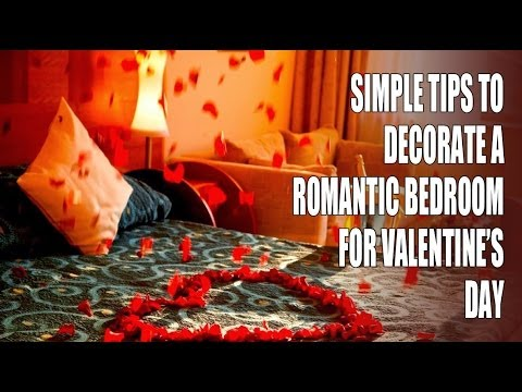Simple Tips To Decorate a Romantic Bedroom for Valentines Day  YouTube