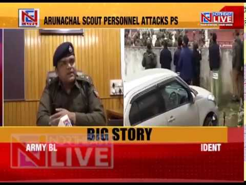 Arunachal scouts go on rampage: Army blames police high-handedness for incident