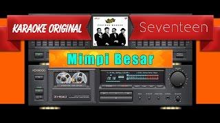 Seventeen - Mimpi Besar  Musik Karaoke